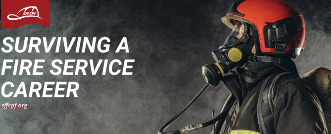 Surviving a Fire Service Career