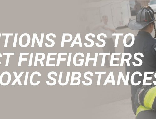 Resolutions Pass to Protect Firefighters from Toxic Substances in PPE